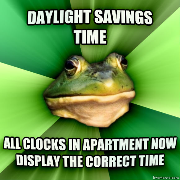 Bachelor Apartment Meme Foul Bachelor Frog daylight savings time all clocks in apartment now  display the correct time ,