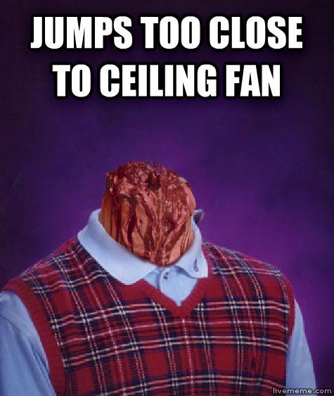 Livememe Com Bad Luck Brian Ceiling Fan