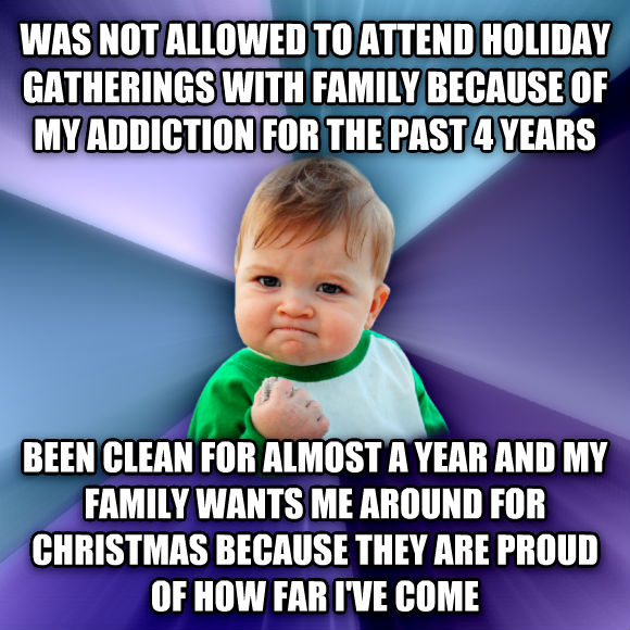 Success Kid Was Not Allowed To Attend Holiday Gatherings With Family Because Of My Addiction For