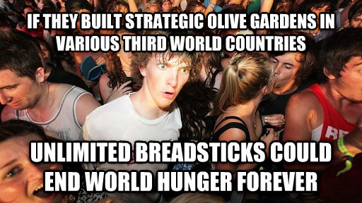 Sudden clarity clarence for Olive garden unlimited breadsticks